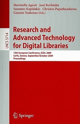 Research And Advanced Technology For Digital Libraries: 13th European Conference. Ecdl 2009, Corfu, Greece, September 27   October 2, 2009, Proceedings ... Applications, Incl. Internet/Web, And Hci)  by  Maristella Agosti