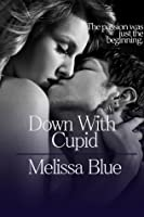 Down With Cupid (Down With Cupid Shorts, #4)