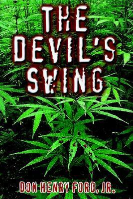 The Devils Swing  by  Don Henry Ford Jr.