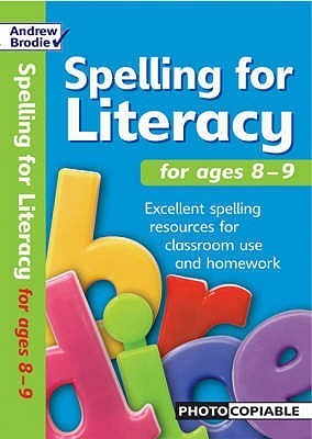 Spelling For Literacy For Ages 8 9 Andrew Brodie