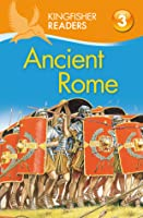 Ancient Rome (Kingfisher Readers Level 3)