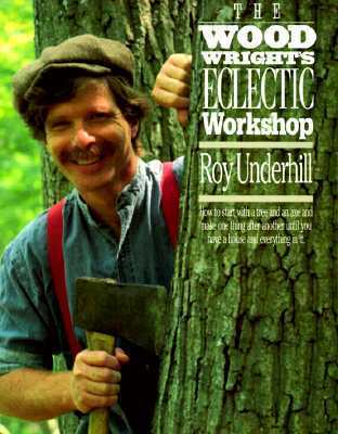 Woodwrights Eclectic Workshop Roy Underhill