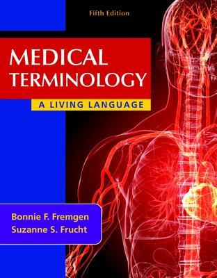 Study Notes for Medical Terminology: A Living Language  by  Bonnie F. Fremgen