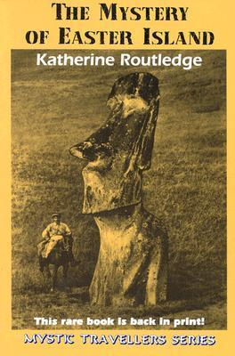 The Mystery of Easter Island Katherine Routledge