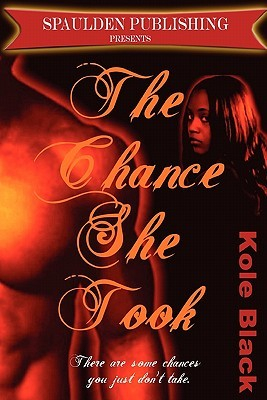 The Chance Series *Anthology*: Definitive Collectors Edition  by  Kole Black