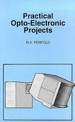 Practical Opto-Electronic Projects  by  R.A. Penfold