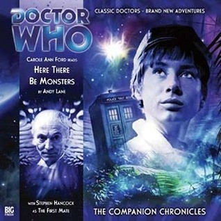 Doctor Who: Here There Be Monsters (The Companion Chronicles, #3.01)  by  Andy Lane