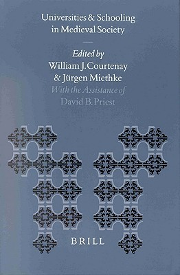 Universities And Schooling In Medieval Society William J. Courtenay