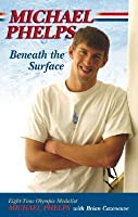 Michael Phelps; Beneath the Surface