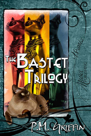 The Bastet Trilogy  by  P.M. Griffin