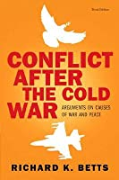 Conflict After the Cold War: Arguments on Causes of War and Peace
