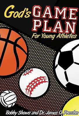 Gods Game Plan for Young Athletes  by  Bobby Shows