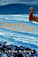 Dragons from the Sea: The Strongbow Saga