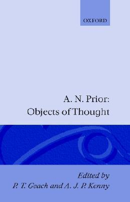 Objects of Thought Arthur N. Prior