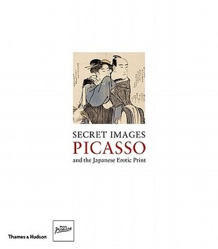 Secret Images: Picasso and the Japanese Erotic Print  by  Museu Picasso de Barcelona