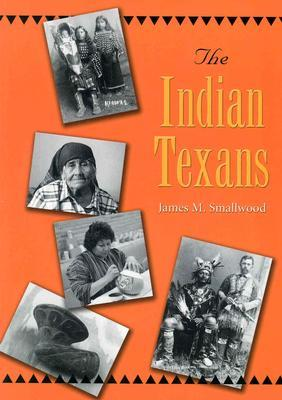 The Indian Texans James M. Smallwood