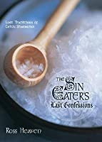 The Sin Eater's Last Confessions: Lost Traditions of Celtic Shamanism