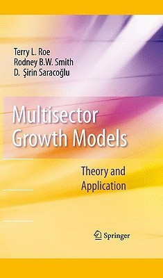 Multisector Growth Models: Theory and Application Terry L. Roe