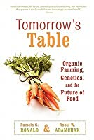 Tomorrow's Table: Organic Farming, Genetics, and the Future of Food