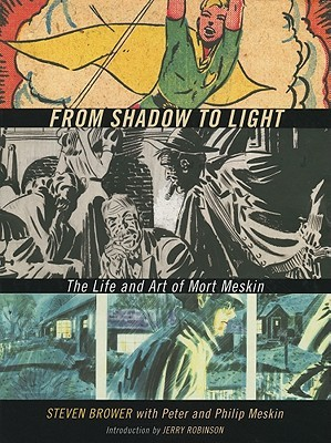 From Shadow to Light: The Life and Art of Mort Meskin Steven Brower