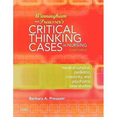critical thinking case studies nursing Nursing health assessment has 3 ratings and 0 reviews learn, do, and think experience the dillon difference engage your students in the assessment proc.