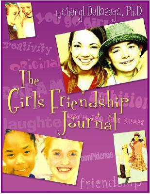The Girls Friendship Journal: A Guide to Relationshps  by  Cheryl Dellasega
