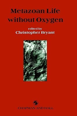 Metazoan Life Without Oxygen  by  C. Bryant