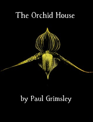 the orchid house  by  Paul Grimsley