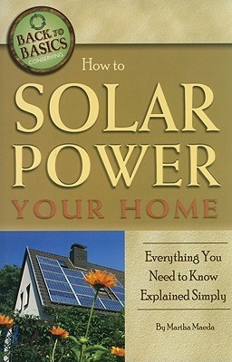 How to Solar Power Your Home Everything You Need to Know Explained Simply  by  Martha Maeda