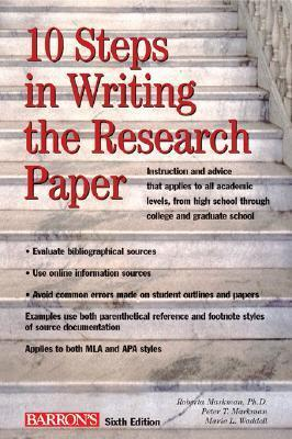 10 Steps in Writing the Research Paper Roberta H. Markman
