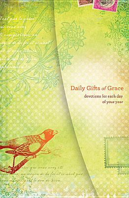 Daily Gifts of Grace: Devotions for Each Day of Your Year Women of Faith