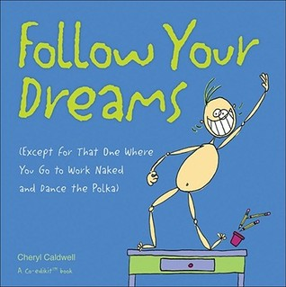 Follow Your Dreams  by  Cheryl Caldwell