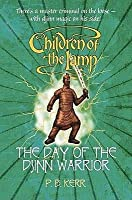 The Day of the Djinn Warrior (Children of the Lamp, #4)