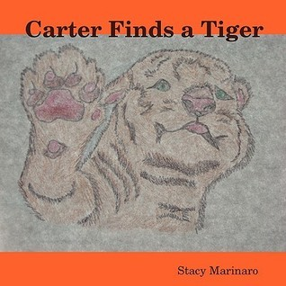 Carter Finds a Tiger  by  Stacy Marinaro