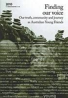 Finding Our Voice: Our Truth, Community and Journey as Australian Young Friends  by  Australian Young Friends
