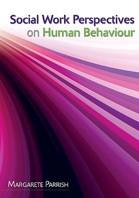 Social Work Perspectives on Human Behaviour  by  Margarete Parrish