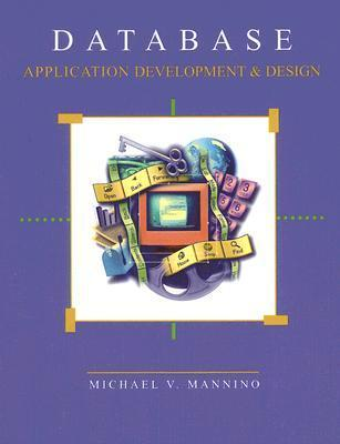 Database Application Development and Design [With CDROM] Michael V. Mannino