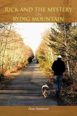 Rick and the Mystery on Bydig Mountain  by  Diane Hankinson