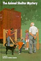 The Animal Shelter Mystery (The Boxcar Children, #22)