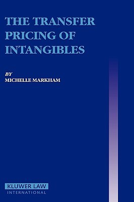 The Transfer Pricing of Intangibles Michelle Markham