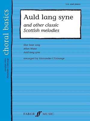 Auld Lang Syne: And Other Classic Scottish Melodies  by  Alexander LEstrange