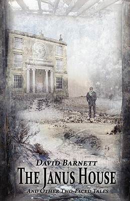 The Janus House and Other Two-Faced Tales David  Barnett