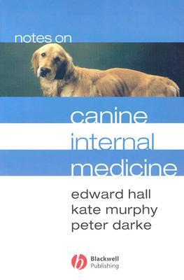 Notes on Canine Internal Medicine  by  Edward Hall