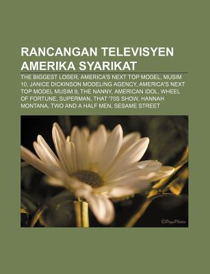 Rancangan Televisyen Amerika Syarikat: The Biggest Loser, Americas Next Top Model, Musim 10, Janice Dickinson Modeling Agency  by  Source Wikipedia