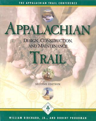 Appalachian Trail Design, Construction, and Maintenance  by  William Birchard