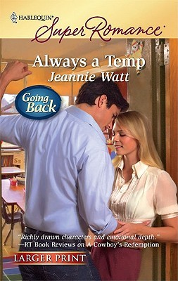 Always A Temp (Harlequin Super Romance  by  Jeannie Watt