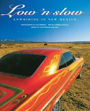 Low n Slow: Lowriding in New Mexico Jack Parsons