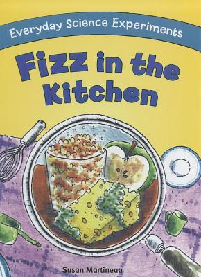Fizz in the Kitchen  by  Susan Martineau