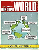 The Onion's Our Dumb World: 73rd Edition.