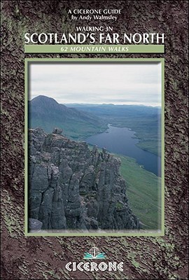 Walking in Scotlands Far North: 62 Mountain Walks Andy Walmsley